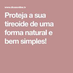 Proteja a sua tireoide de uma forma natural e bem simples!