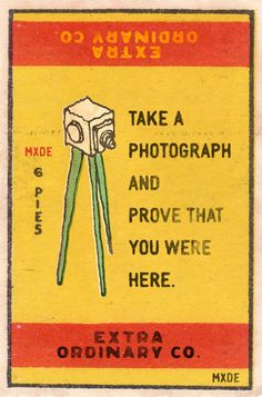 *disclaimer: a photograph is not necessarily proof...