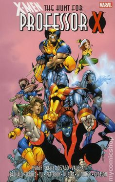 X-Men The Hunt for Professor X TPB (2015 Marvel) 1-1ST Marvel Comics Modern Age Bronze Copper Age Comic book covers Super Heroes VilliansX-men Mutants trade paperback