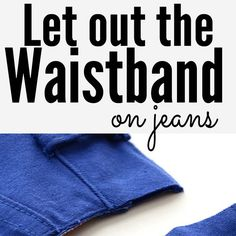 If you're jeans are a little snug in the waist I have a simple solution on How to Let Out the Waistband on Jeans. Minimal sewing skills are required.