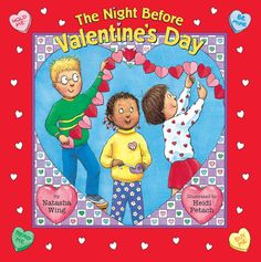 The Night Before Valentine's Day by Natasha Wing, illustrated by Heidi Petach