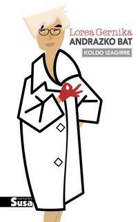 Lorea Gernika, Andrazko Bat - Koldo Izagirre
