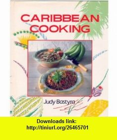 Caribbean Cooking (9789997318497) Judy Bastyra , ISBN-10: 0671083120  , ISBN-13: 978-9997318497 , ASIN: 9997318498 , tutorials , pdf , ebook , torrent , downloads , rapidshare , filesonic , hotfile , megaupload , fileserve