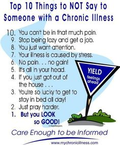 Top 10 Things 2 NOT Say to Someone w/a Chronic Illness