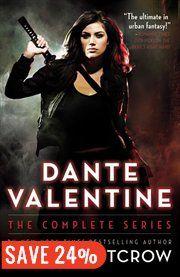 Dante Valentine: The Complete Series - Lilith Saintcrow