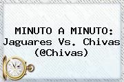 http://tecnoautos.com/wp-content/uploads/imagenes/tendencias/thumbs/minuto-a-minuto-jaguares-vs-chivas-chivas.jpg Jaguares vs Chivas. MINUTO A MINUTO: Jaguares vs. Chivas (@Chivas), Enlaces, Imágenes, Videos y Tweets - http://tecnoautos.com/actualidad/jaguares-vs-chivas-minuto-a-minuto-jaguares-vs-chivas-chivas/