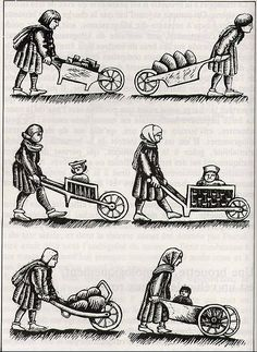Medieval wheelbarrows.  It is believed that wheelbarrows were invented in the 11th Century AD...makes you wonder...why so late?