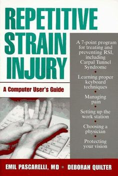 Repetitive Strain Injury: A Computer Users Guide by Emil Pascarelli M. Used Books, Books To Read, Repetitive Strain Injury, Carpal Tunnel Syndrome, Emotional Pain, User Guide, Things To Think About, Medical, Author
