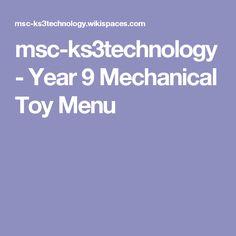 msc-ks3technology - Year 9 Mechanical Toy Menu