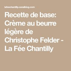 Recette de base: Crème au beurre légère de Christophe Felder - La Fée Chantilly