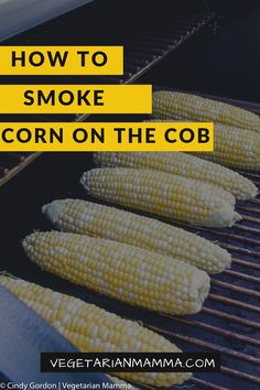 Looking for a delicious side dish that is simple and easy to make? This Smoked Corn on the Cob recipe is certain to bring a smile to your face! Perfect for any time of year! Smoked Corn On The Cob Recipe, Corn On The Con, Traeger Recipes, Grilling Recipes, Gas Smoker, Wood Pellet Grills, Pellet Grill Recipes, How To Cook Corn, Smoker Cooking
