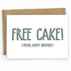 Birthday Card Lets be real, youre there for the cake. - Blank Inside - size x - 100 Recycled Heavy Card Stock with 100 Recycled Kraft Envelope - Packaged in Biodegradable/Compostable Cello Sleeve SKU: 104 Birthday Cards For Brother, Birthday Cards For Boyfriend, Bday Cards, Happy Birthday Funny, Funny Birthday Cards, Funny Happy, Humor Birthday, Happy Birthday Diy Card, Birthday Quotes