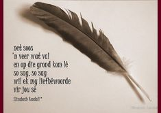 ' by Elizabeth Kendall Words Quotes, Wise Words, Life Quotes, Sayings, Qoutes About Love, Love Quotes For Her, Afrikaanse Quotes, Spirit Guides, Beautiful Words