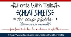"Cheat Sheets for ""Easy Glyph"" Fonts with Tails.  No Character map needed, for these fonts you simply type characters like [ ] or ( ) ..."