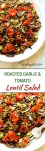 Roasted Garlic & Tomato Lentil Salad - The perfect lunch solution - Easy and delicious.