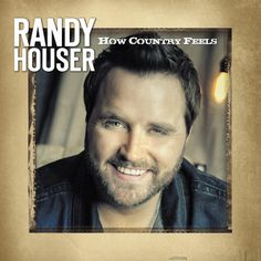 Let Randy Houser Show You 'How Country Feels' – Official Music Video