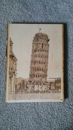 I did a wood burning of the Leaning Tower of Pisa! I like this one!