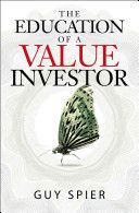 The education of a value investor / Guy Spier