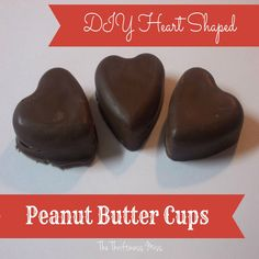 Homemade Food Gift for Valentine's Day - DIY Heart Shaped Peanut Butter Cups