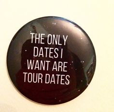 Tour Dates 2.5 Inch Pinback Button by SarcasticSister on Etsy