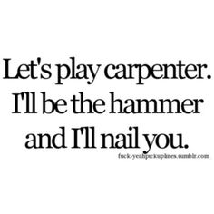 Bad Pick Up Lines, Pick Up Lines Cheesy, Pick Up Lines Funny, Freaky Quotes, Naughty Quotes, Funny Quotes, Sex Quotes, Qoutes, Happy Quotes About Him