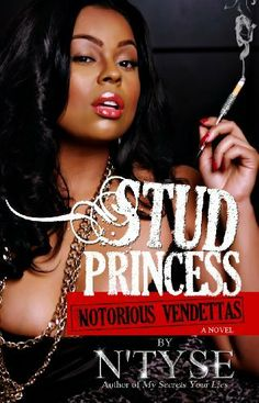 Stud Princess, Notorious Vendettas by N'Tyse, http://www.amazon.com/dp/0615343848/ref=cm_sw_r_pi_dp_JCDGqb1RKCAEQ