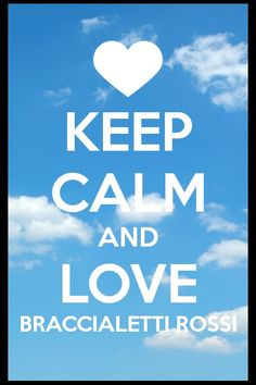 Keep calm and ... love braccialetti rossi