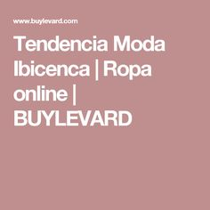 Tendencia Moda Ibicenca | Ropa online | BUYLEVARD