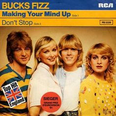 """Making Your Mind Up"" was sang by Bucks Fizz in 1981."