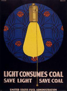 "kafkasapartment: "" A still relevant WW I era poster, Light Consumes Coal, Clarence Coles Phillips. Edwards & Deutsch Litho Co. Vintage Advertising Posters, Vintage Travel Posters, Vintage Advertisements, Vintage Ads, Belle Epoque, Poster Creator, Art Nouveau, Berlin, Cool Posters"
