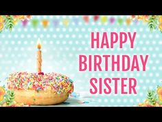 Here's list of birthday wishes for sister. These birthday messages are so loving to express your love toward sisters. Wish them happy birthday. Happy Birthday Dear Sister, Singing Happy Birthday, Very Happy Birthday, You Are My Everything, Best Sister, Happy B Day, Birthday Messages, Caramel Apples, I Am Awesome