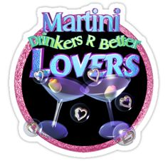Martini by Valxart.com  available on shirts,hoodies and Waterproof vinyl stickers that will last 18 months outdoors