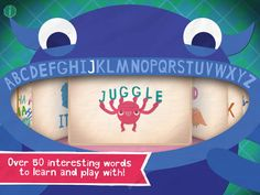 Endless Alphabet: Set the stage for reading success with this delightfully interactive educational app. Kids will have a blast learning their ABC's and building vocabulary with the adorable monsters in Endless Alphabet. Each word features an interactive puzzle game with talking letters and a short animation illustrating the definition. Before you know it, your child will be using words like gargantuan and cooperate!