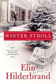 Winter Stroll - Elin Hilderbrand - 12.29.16 - Quinn family further unhinged.