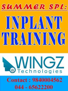 Inplant Training in chennai : Wingz Technologies offers Inplant Training (IPT) in chennai for CSE, IT, ECE, EEE, Civil, Mechanical Students. Trainers are from TCS, Infosys, CTS, HCL and more... Contact : Plot No 18, Ground Floor, New Colony, 14th Cross Extension, Elumalai Nagar, Chromepet Chennai – 600044. Tamil Nadu, India.  Ph: +91-044-65622200. Mo: 09840004562 www.wingztech.com, Email: wingztech@gmail.com, info@wingztech.com