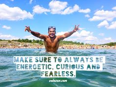 Make sure to always be energetic, curious and fearless. /zalozen.com