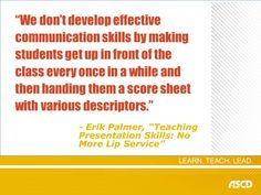Enough lip service! Erik Palmer talks about the value of teaching public speaking skills to students.