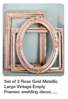 Set of 3 Rose Gold Metallic Large Vintage Empty Frames wedding decor bridal baby shower photo booth props ornate oval frame wall art My Wedding Favors, Wedding Gifts For Bride And Groom, Bride Gifts, Wedding Decorations, Gold Decorations, Wedding Tips, Wedding Reception, Decor Wedding, Gift Table Wedding