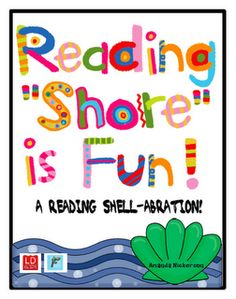 """Reading """"Shore"""" is Fun!  A Reading Shell-abration!"""