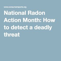 National Radon Action Month: How to detect a deadly threat