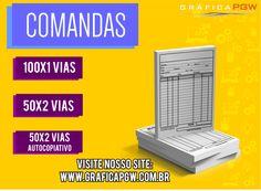 COMANDAS, CONFIRA EM NOSSO SITE: http://www.graficapgw.com.br/