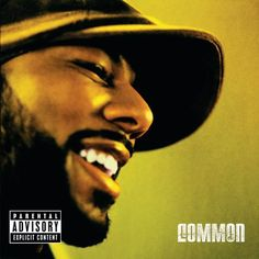 Common - Be (Album) This album is classic from front to back.