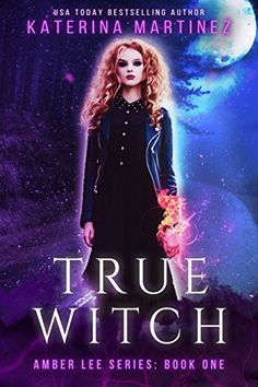 True Witch (Amber Lee Series Book 1) by [Martinez, Katerina]