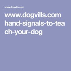 www.dogvills.com hand-signals-to-teach-your-dog