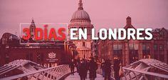 Qué ver en Londres en TRES días: Itinerario con mapas para aprovechar al máximo una visita de 3 días en Londres. Recorridos y Consejos.