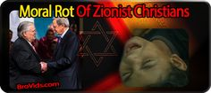 Moral Rot Of Zionist Christians | Real Jew News