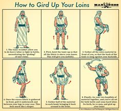 "How to ""Gird your loins"" by The Art of Manliness If you've read the Bible, then you've probably come across the phrase ""gird up your loins."" I've always thought it was a funny turn of phrase. Saab 900, Art Of Manliness, Armor Of God, Lds Church, Church Ideas, Scripture Study, Bible Art, Old Testament, In Ancient Times"