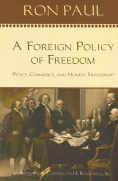 Bestseller Books Online A Foreign Policy of Freedom: Peace, Commerce, and Honest Friendship Ron Paul $13.21  - http://www.ebooknetworking.net/books_detail-0912453001.html