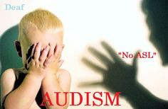 the true life of many Deaf Children... and still many deaf adults...
