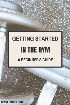 Worried about getting started in the gym? Not to worry!  Check out Fit University's guide to first time gym-goers.